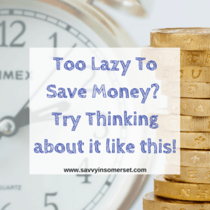 Too Lazy To Save Money? Can't be bothered? Try Thinking about it like this and it might encourage you to put in the effort