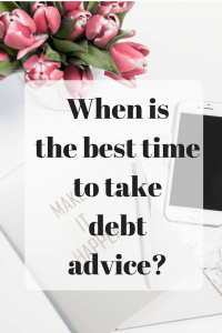 When is the best time to take debt advice? Today I have guest post from Sara Williams who writes about everything to do with debt and credit ratings at her personal website Debt Camel. She is also a debt adviser at her local Citizens Advice.