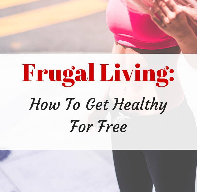 How to Get Healthy for Free Guest Post By TheFrugalFox - Savvy in
