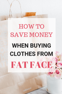 How To Save Money On Clothes at Fat Face