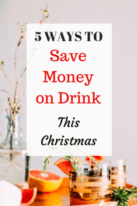 5 Ways To Save Money On Booze This Christmas text with drinks glasses and oranges
