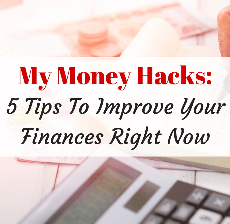 My Money Hacks: 5 Tips To Improve Your Finances Right Now - Savvy in